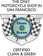 The Only Motorcycle Shop in San Francisco Certified Clean & Green